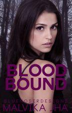 Blood Bound by Malvika_Jha