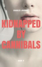 Charles Journal (Kidnapped By Cannibals Book 4) (#TNThorrorcontest) by True_Original_Horror