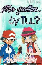 Me Gustas..¿y Tu..? [One-Shot Amourshipping] by AyluEditions