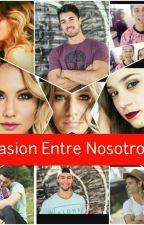 Pasion Entre Nosotros by BarbyVallejos