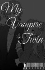 My Vampire Twin (My Vampire Series #3)(To Be GIVEN AWAY) by Elykenna