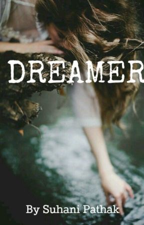 A Dreamer by suhanipathak