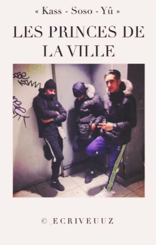 « Les Princes De La Ville. » by _Ecriveuuz