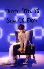vươn tới vì sao cô đơn by kim_mon