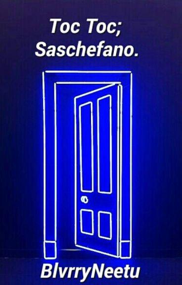 Toc Toc; Saschefano.