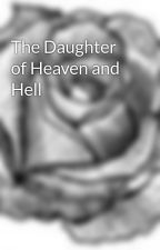 The Daughter of Heaven and Hell by vane1119