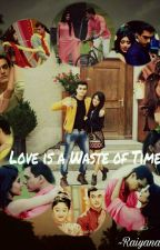 kaira ff: love is a waste of time by Raiyana_reyaz