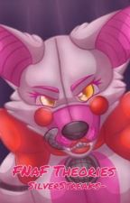 FNaF Theories by -coldmidnight-