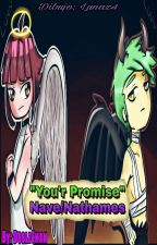 Your promise [Nave/Nathames] - PAUSADA by DobleChan