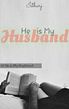 He Is My Husband by Istharj