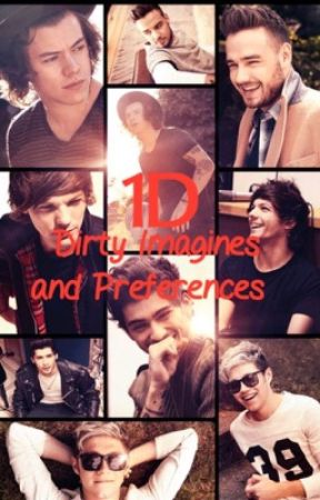 One Direction | | Dirty and Clean Imagines/Preferences