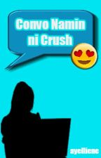 Convo Namin Ni Crush by ayelliene