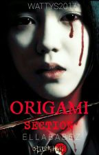 ORIGAMI SECTION (Published And Still Editing) by _ELLABABEZ_