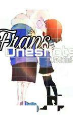 Frans OneShots [Sans × Frisk] [UnderTale] by _LavaStoneMC_