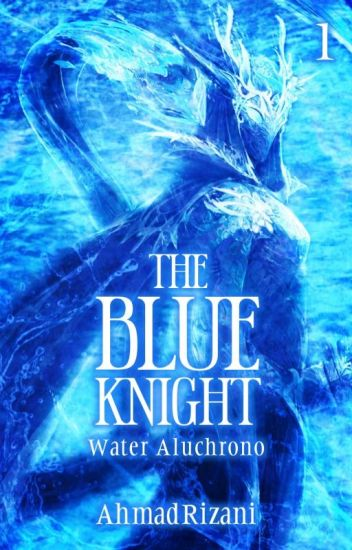 The Blue Knight : Water Aluchrono