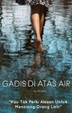 Gadis di Atas Air by arczre