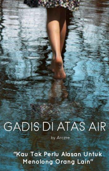 Gadis di Atas Air [completed]