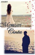 Mencari Cinta ( ✔ ) by CallMeAmarfi