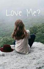 Love Me? by Stefanyfebby