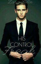 His Control Freak by ZaraFelix