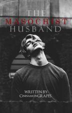The Masochist Husband(BxB) by CinnamonGrapes