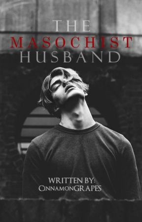 The Masochist Husband(MxM) by CinnamonGrapes
