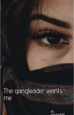 The gangleader wants me // #wattys2017 by Natalie490