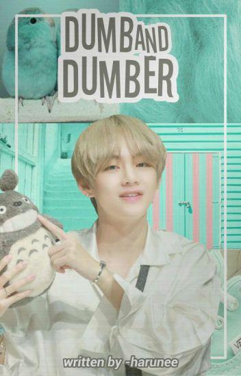 Dumb and Dumber 》 jjk+kth