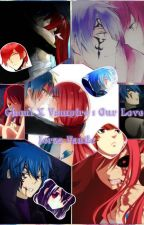 Ghoul x Vampire: Our love ~ JERZA by 0xErza_Fernandezx0