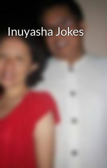 Inuyasha Jokes