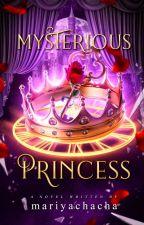 Mysterious Princess [MRS #1] by MariyaChacha