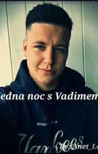 Jedna noc s Vadimem by Anet_Lowy