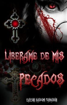 Liberame de mis Pecados (prox. publicado en físico) by ZazukiKasumiTamashii