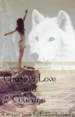 Chasing Love and Courage (Watty Awards 2012)