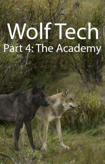 Wolf Tech 4: The Academy