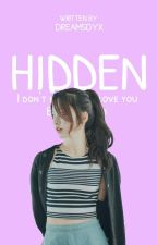 HIDDEN by Dreamsdyx