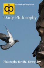 Daily Philosophy - Philosophy for life by daily-philosophy
