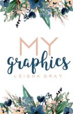~my graphics~ by leigha_michaela