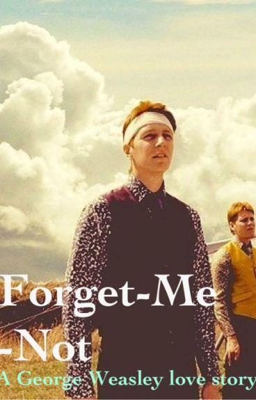 Forget-Me-Not (George Weasley Love Story)