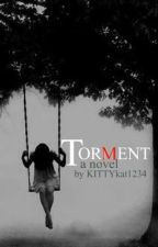 Torment by KITTYkat1234