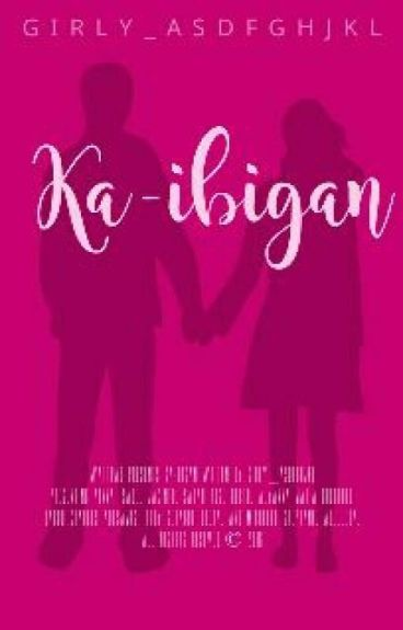 Ka-ibigan [SLOW UPDATE] by girly_asdfghjkl