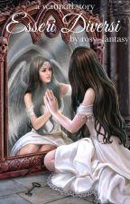 Esseri diversi by rosy_fantasy