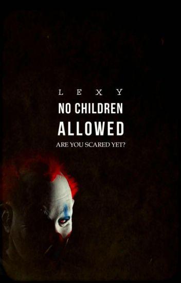 No Children Allowed ✓