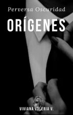 Perversa Oscuridad: Orígenes by vidavirix