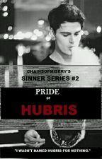 SINNER SERIES #2: Pride Of Hubris by chainsofmisery