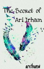 The Secret of Ari Irham by arethanw