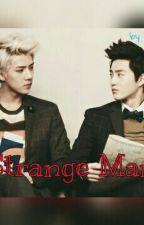 Strange Man [ SUHO FANFIC ] by Min_Shu
