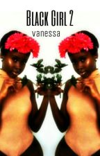 2. Black Girl With A Red Heart by _Boss_Vanessa_
