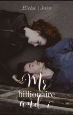 Mr Billionaire & I by richajain_17