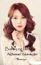 Buhay ng Isang Fictional Character by heeeynrsl